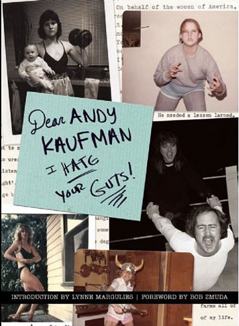 Dear Andy Kaufman, I Hate Your Guts